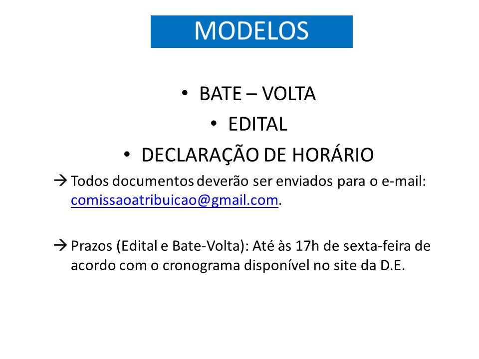 BATE – VOLTA EDITAL DECLARAÇÃO DE HORÁRIO Todos documentos deverão ser enviados para o e-mail: comissaoatribuicao@gmail.com.