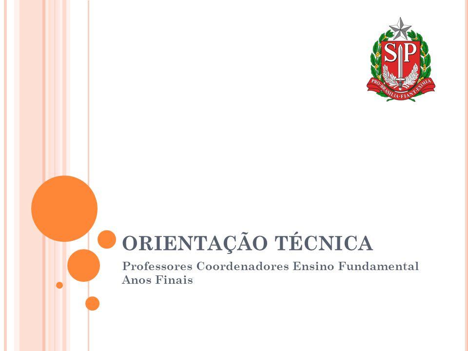 ORIENTAÇÃO TÉCNICA Professores Coordenadores Ensino Fundamental Anos Finais