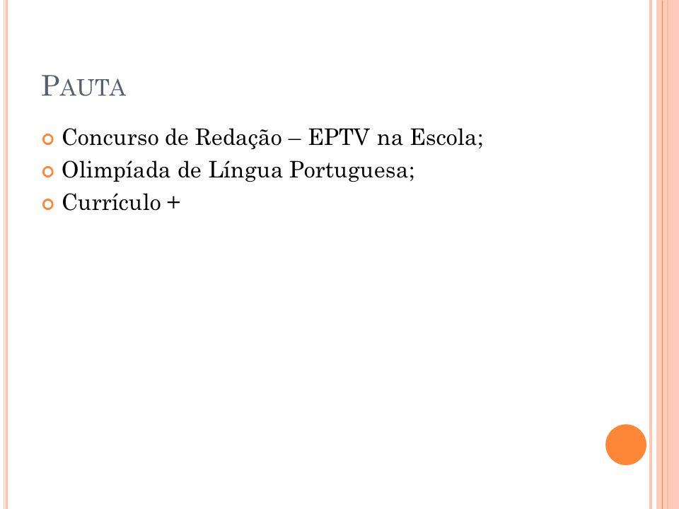 P AUTA Concurso de Redação – EPTV na Escola; Olimpíada de Língua Portuguesa; Currículo +