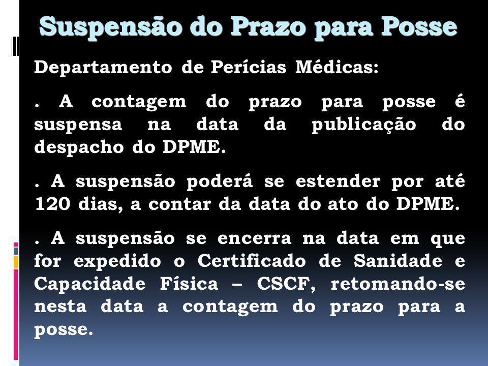 Suspensão do Prazo para Posse Departamento de Perícias Médicas:.