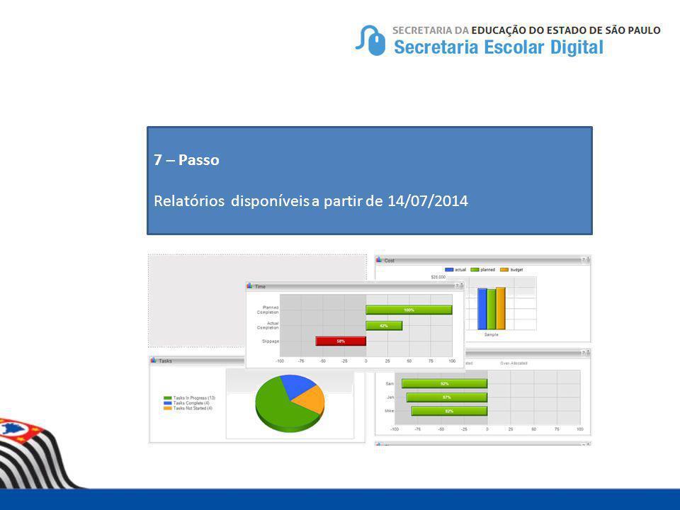 7 – Passo Relatórios disponíveis a partir de 14/07/2014