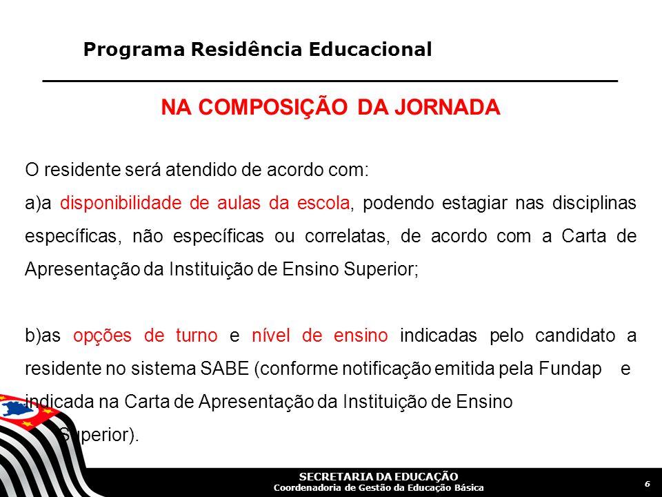 SECRETARIA DA EDUCAÇÃO Coordenadoria de Gestão da Educação Básica Programa Residência Educacional EXEMPLO DA NOTIFICAÇÃO EMITIDA PELA FUNDAP...