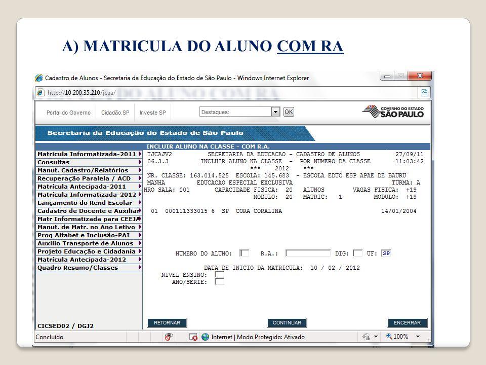 A) MATRICULA DO ALUNO COM RA