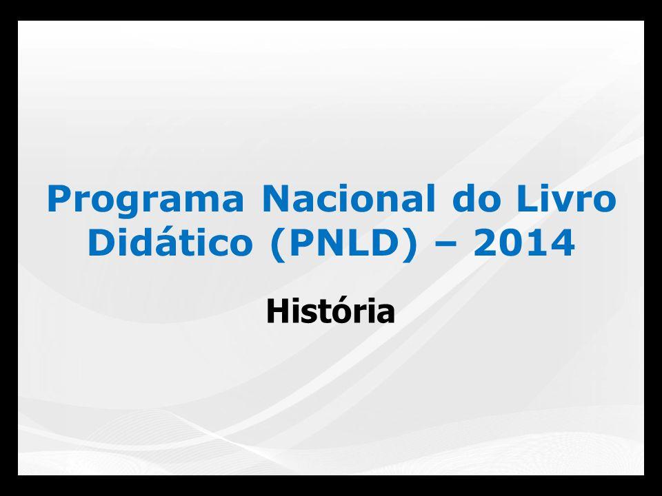 Programa Nacional do Livro Didático (PNLD) – 2014 História