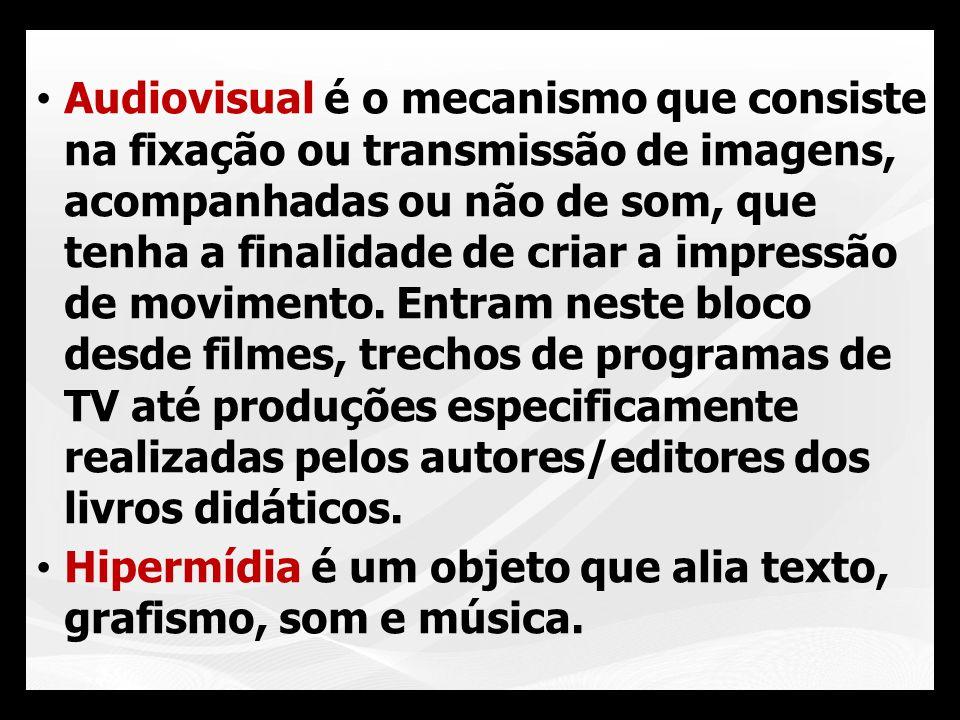 Audiovisual é o mecanismo que consiste na fixação ou transmissão de imagens, acompanhadas ou não de som, que tenha a finalidade de criar a impressão d