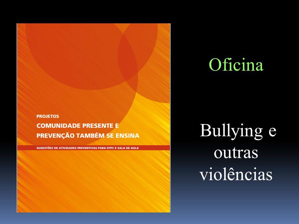 Oficina Bullying e outras violências
