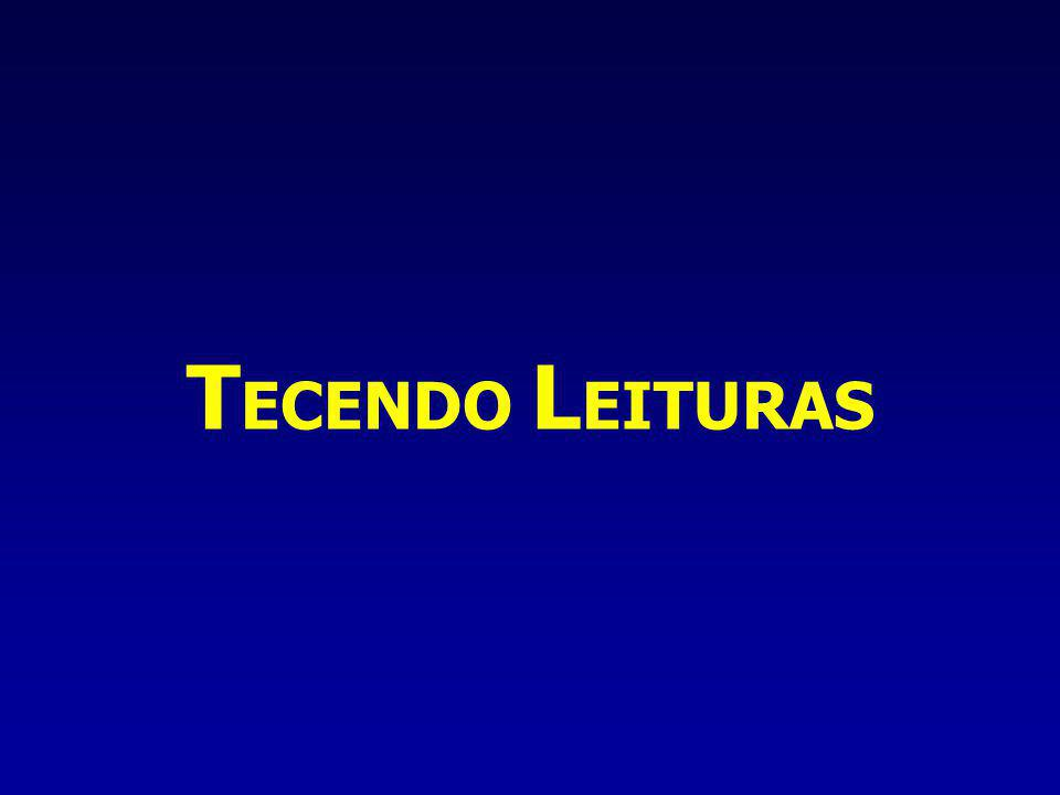 T ECENDO L EITURAS