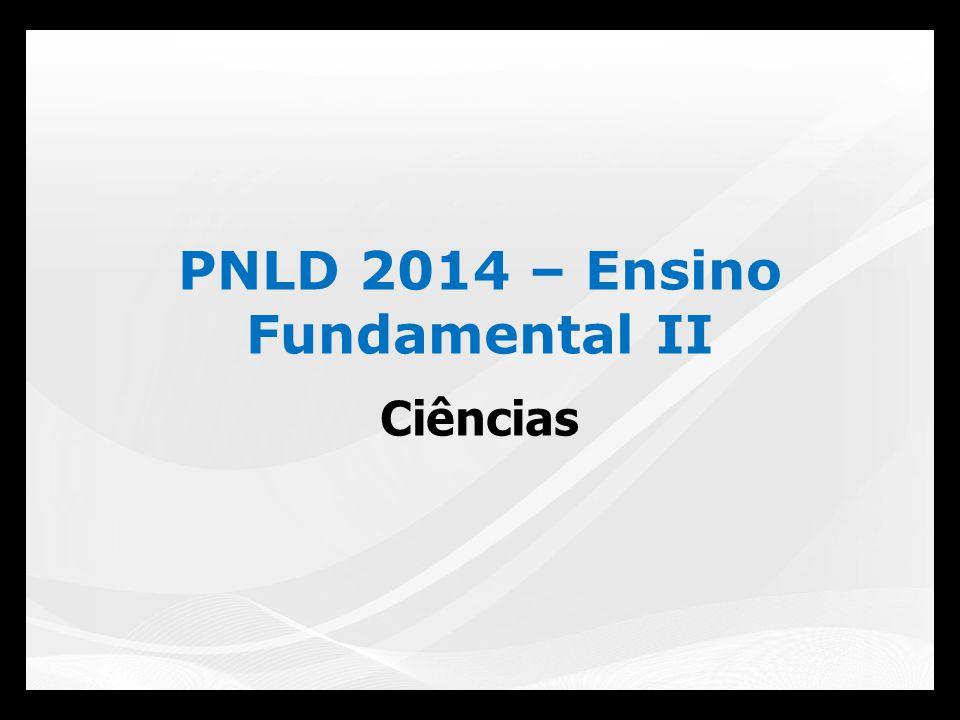 PNLD 2014 – Ensino Fundamental II Ciências