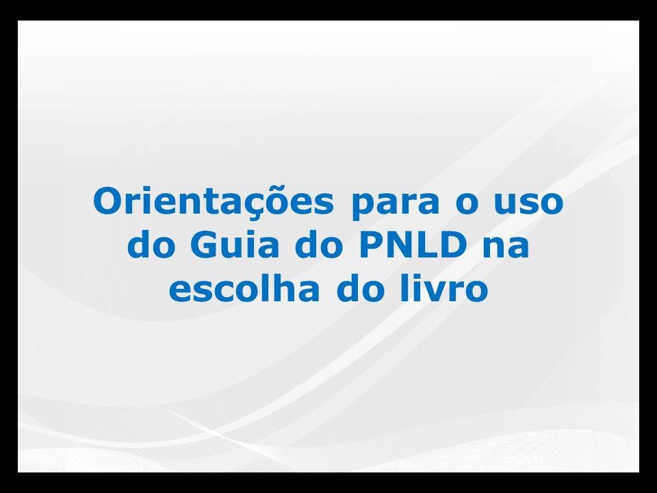 Orientações para o uso do Guia do PNLD na escolha do livro