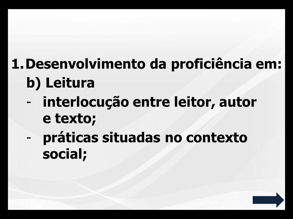 - reconstrução de sentidos do texto e compreensão global, produção de inferências; -compreensão das propriedades discursivas e textuais; -formação de leitor literário.