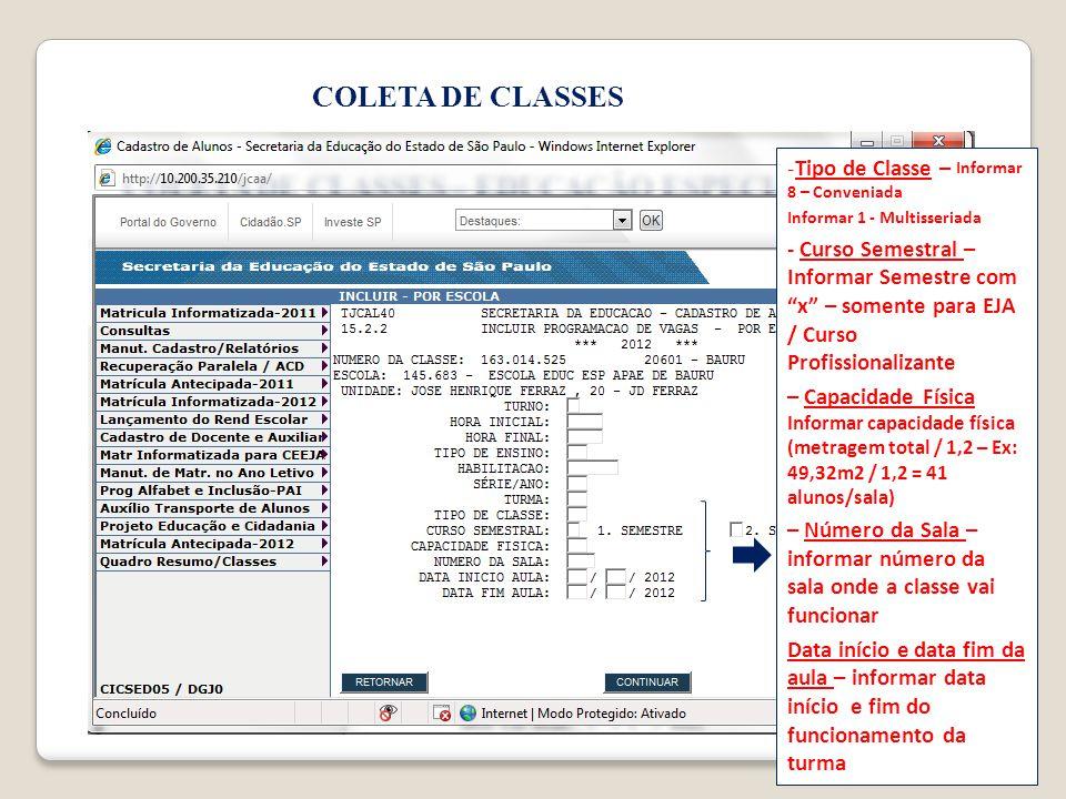 COLETA DE CLASSES -Tipo de Classe – Informar 8 – Conveniada Informar 1 - Multisseriada - Curso Semestral – Informar Semestre com x – somente para EJA