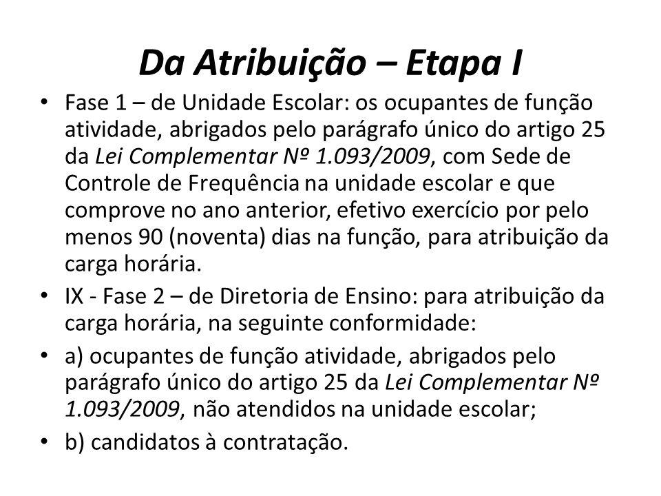 Da Atribuição – Etapa I Fase 1 – de Unidade Escolar: os ocupantes de função atividade, abrigados pelo parágrafo único do artigo 25 da Lei Complementar