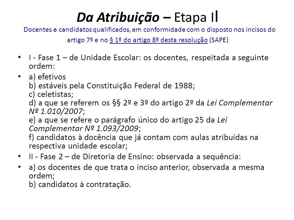 Da Atribuição – Etapa I I Docentes e candidatos qualificados, em conformidade com o disposto nos incisos do artigo 7º e no § 1º do artigo 8º desta res