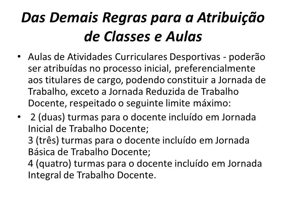 Das Demais Regras para a Atribuição de Classes e Aulas Aulas de Atividades Curriculares Desportivas - poderão ser atribuídas no processo inicial, pref
