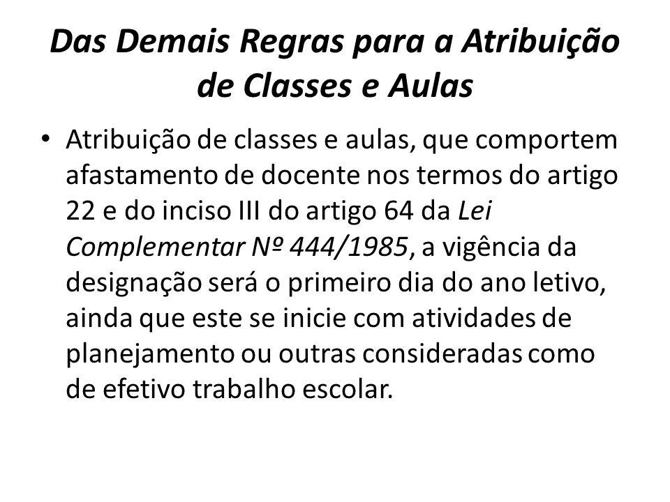 Das Demais Regras para a Atribuição de Classes e Aulas Atribuição de classes e aulas, que comportem afastamento de docente nos termos do artigo 22 e d