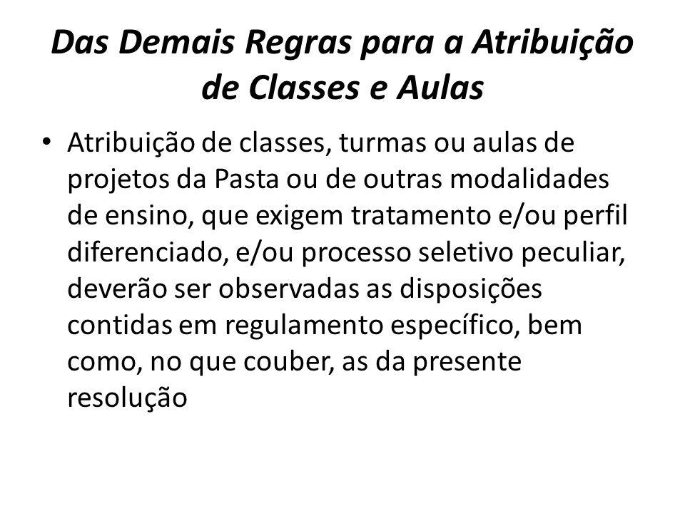 Das Demais Regras para a Atribuição de Classes e Aulas Atribuição de classes, turmas ou aulas de projetos da Pasta ou de outras modalidades de ensino,