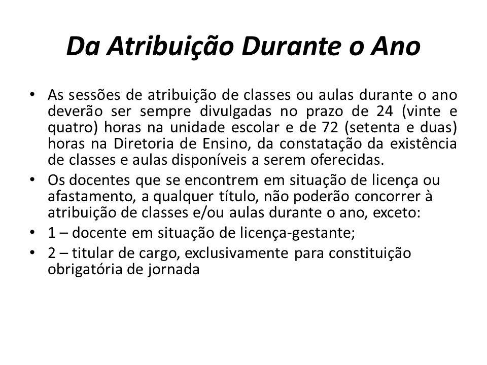 Da Atribuição Durante o Ano As sessões de atribuição de classes ou aulas durante o ano deverão ser sempre divulgadas no prazo de 24 (vinte e quatro) h