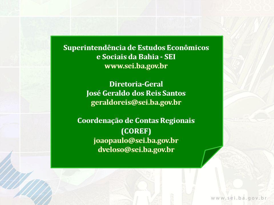Superintendência de Estudos Econômicos e Sociais da Bahia - SEI www.sei.ba.gov.br Diretoria-Geral José Geraldo dos Reis Santos geraldoreis@sei.ba.gov.