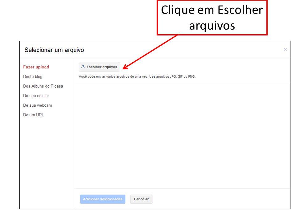 Clique em Escolher arquivos