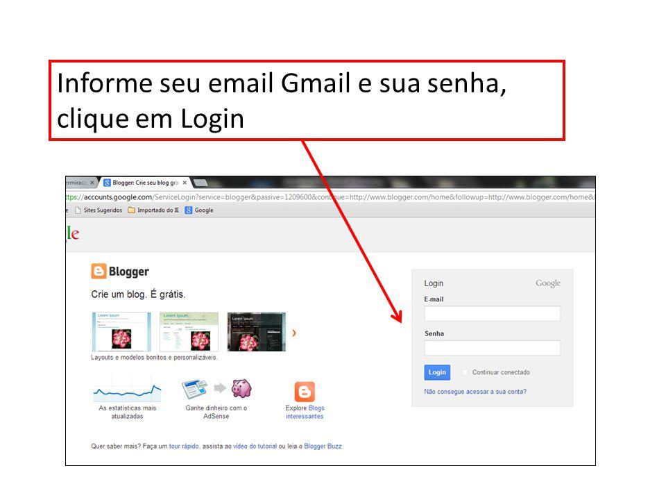 Informe seu email Gmail e sua senha, clique em Login