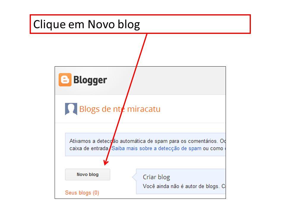 Informe o título de blog Crie um nome para seu blog Escolha o modelo Simples