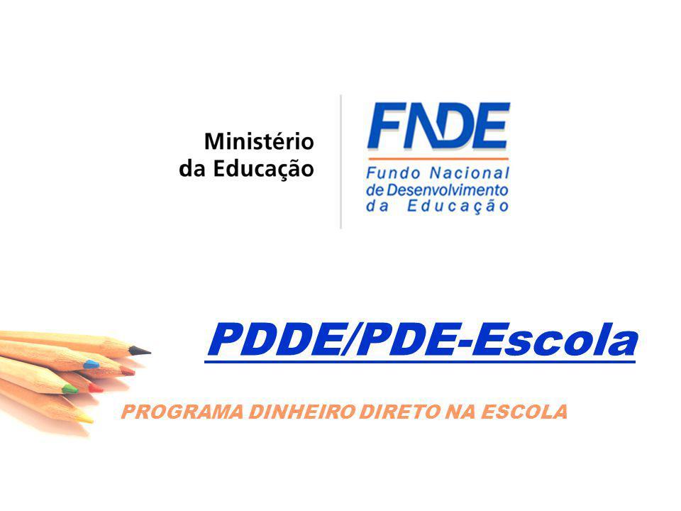 PDDE/PDE-Escola PROGRAMA DINHEIRO DIRETO NA ESCOLA