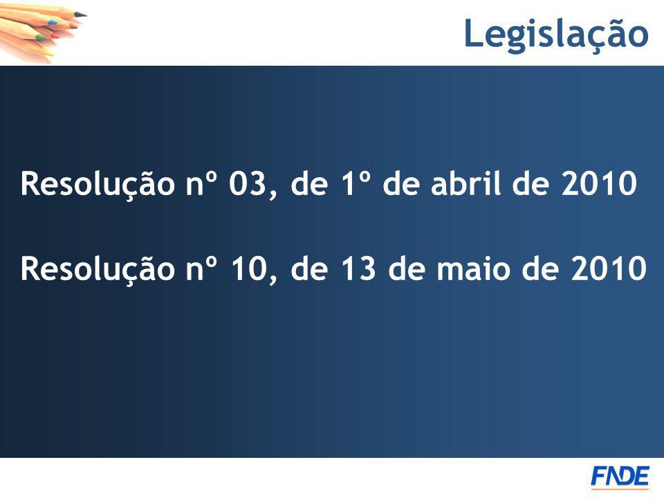Legislação Resolução nº 03, de 1º de abril de 2010 Resolução nº 10, de 13 de maio de 2010