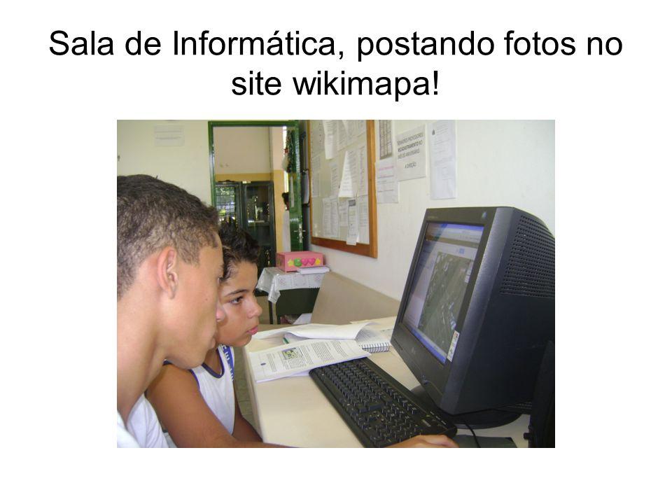 Sala de Informática, postando fotos no site wikimapa!
