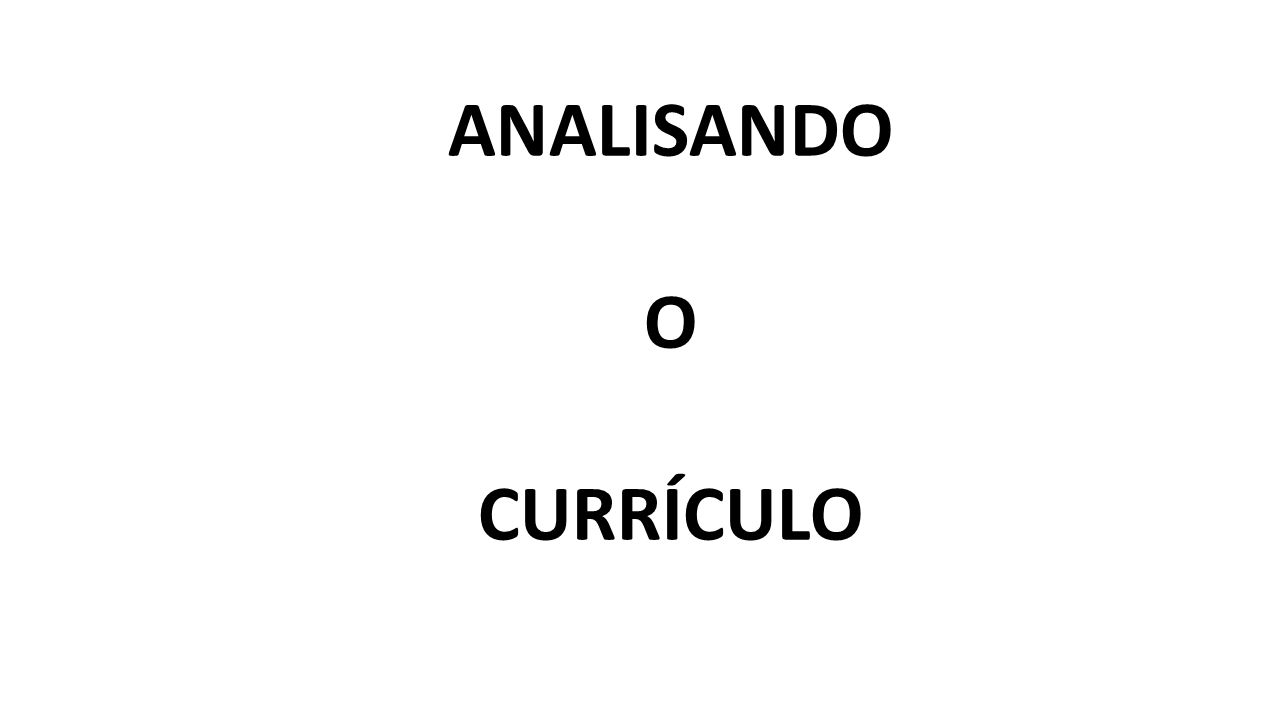 ANALISANDO O CURRÍCULO