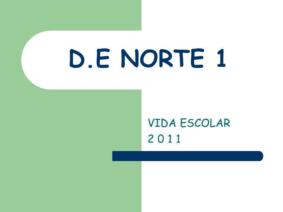 D.E NORTE 1 VIDA ESCOLAR 2 0 1 1
