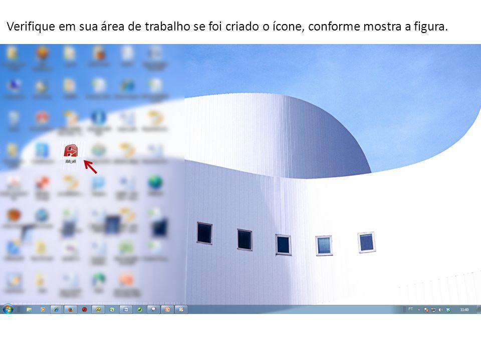 Verifique em sua área de trabalho se foi criado o ícone, conforme mostra a figura.