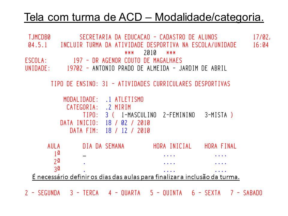 Tela com turma de ACD – Modalidade/categoria. É necessário definir os dias das aulas para finalizar a inclusão da turma.