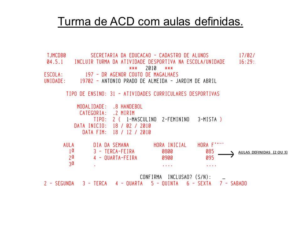 Turma de ACD com aulas definidas. AULAS DEFINIDAS (2 OU 3)