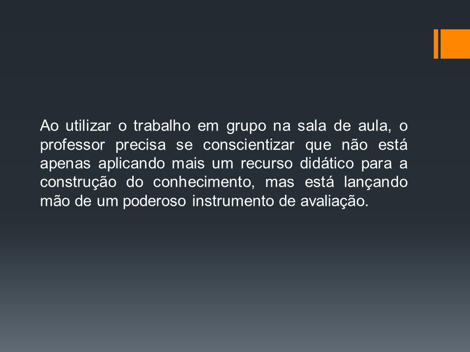 Fonte: http://revistaescola.abril.com.br/planejamento-e- avaliacao/interacoes/como-agrupo-meus-alunos- 427365.shtml