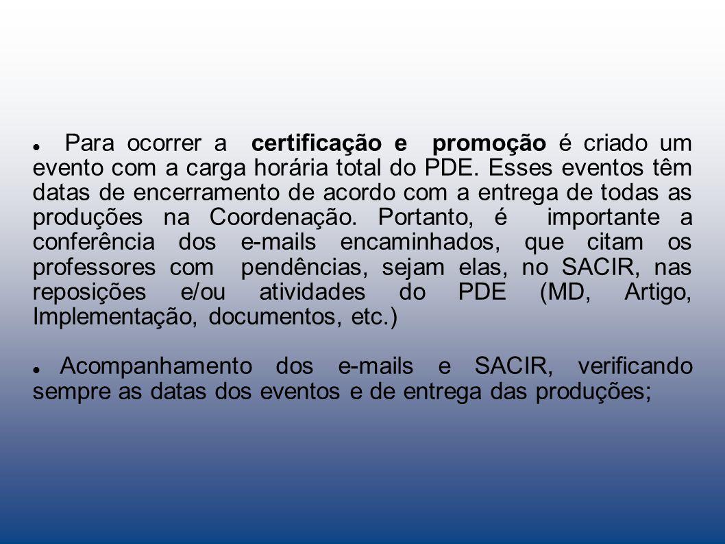 Para ocorrer a certificação e promoção é criado um evento com a carga horária total do PDE.