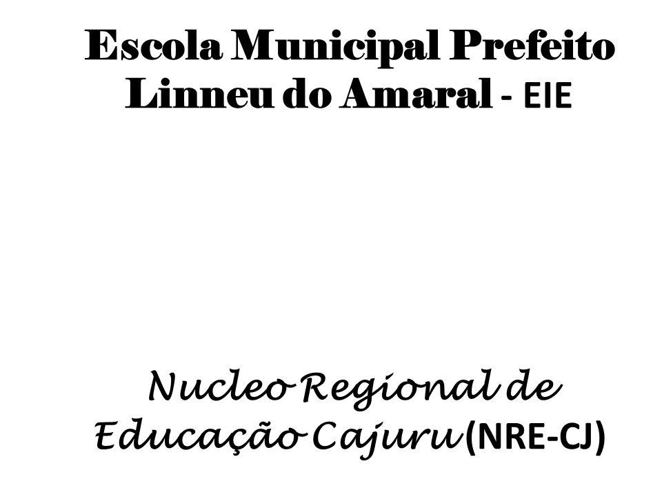 Escola Municipal Prefeito Linneu do Amaral - EIE Nucleo Regional de Educação Cajuru (NRE-CJ)
