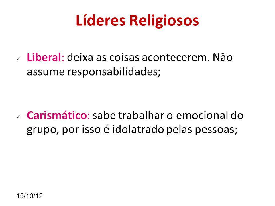 15/10/12 Líderes Religiosos Liberal: deixa as coisas acontecerem.