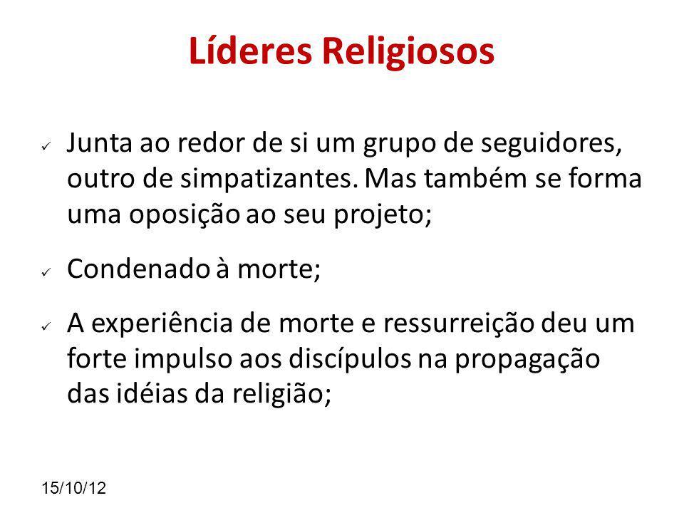 15/10/12 Líderes Religiosos Junta ao redor de si um grupo de seguidores, outro de simpatizantes.