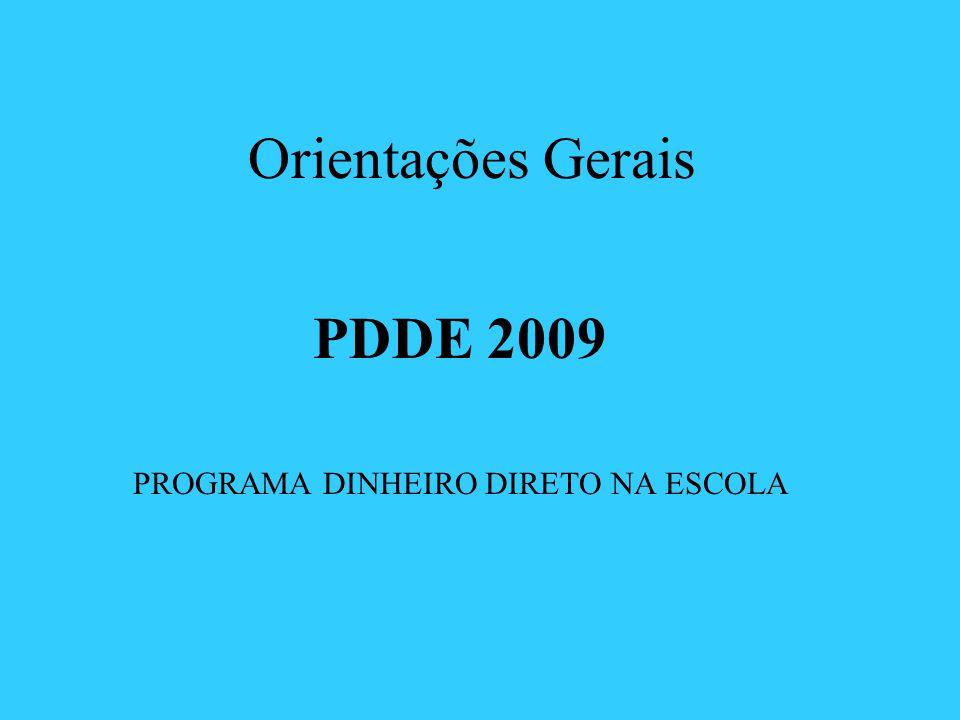 Orientações Gerais PDDE 2009 PROGRAMA DINHEIRO DIRETO NA ESCOLA