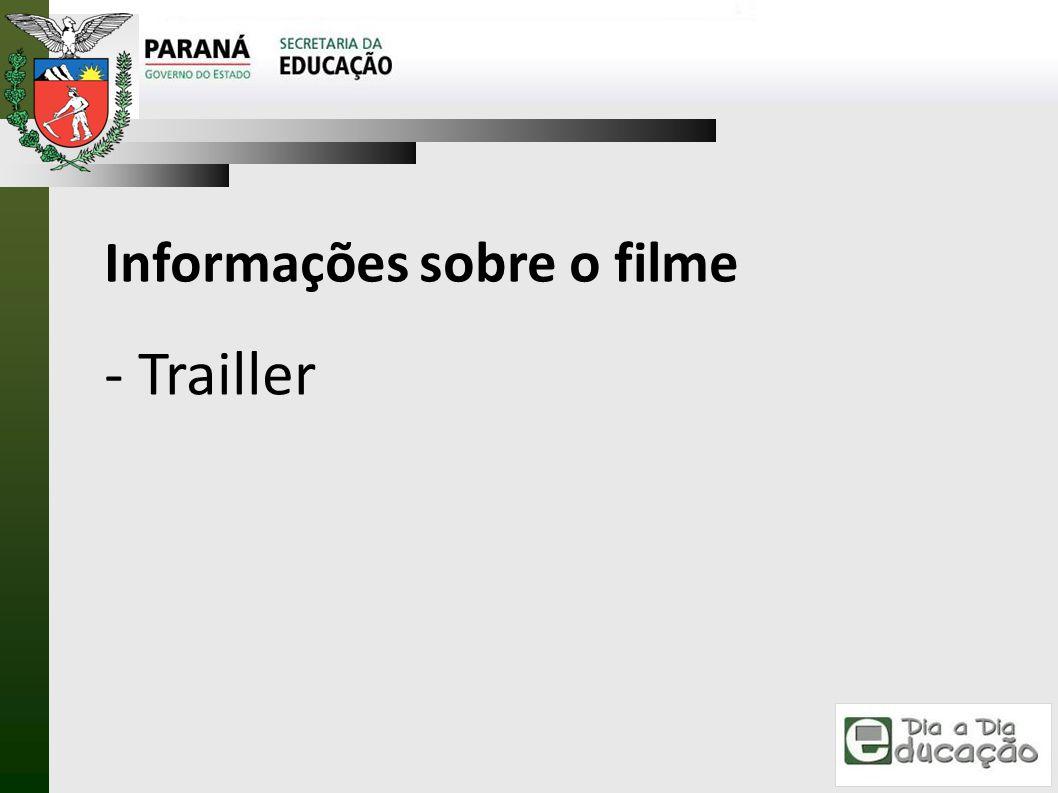 Informações sobre o filme - Trailler