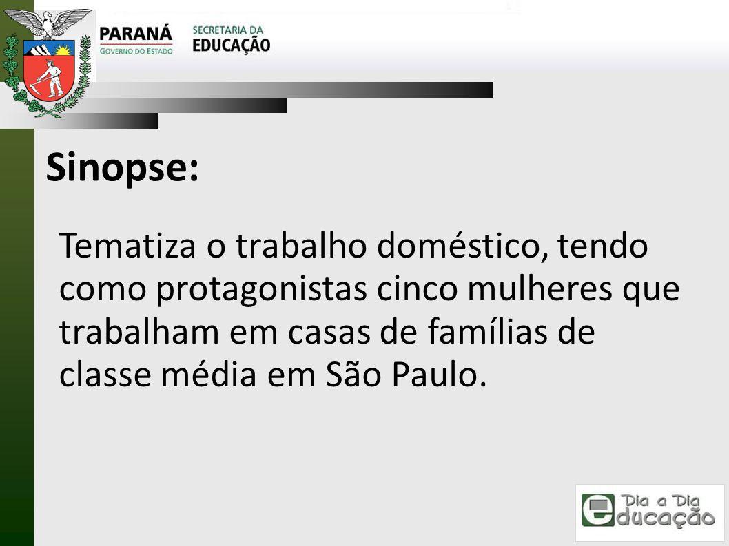 Sinopse: Tematiza o trabalho doméstico, tendo como protagonistas cinco mulheres que trabalham em casas de famílias de classe média em São Paulo.