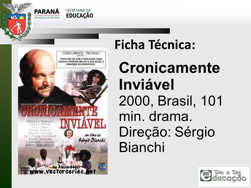 Cronicamente Inviável 2000, Brasil, 101 min. drama. Direção: Sérgio Bianchi Ficha Técnica: