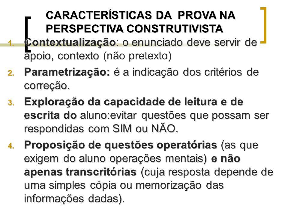 CARACTERÍSTICAS DA PROVA NA PERSPECTIVA CONSTRUTIVISTA 1.