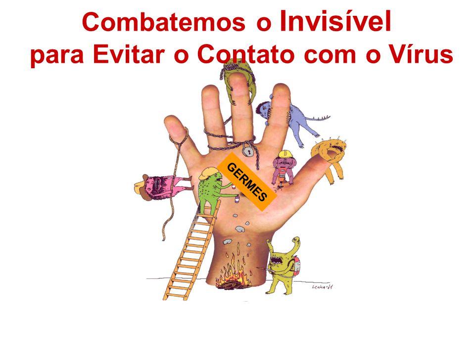Combatemos o Invisível para Evitar o Contato com o Vírus GERMES