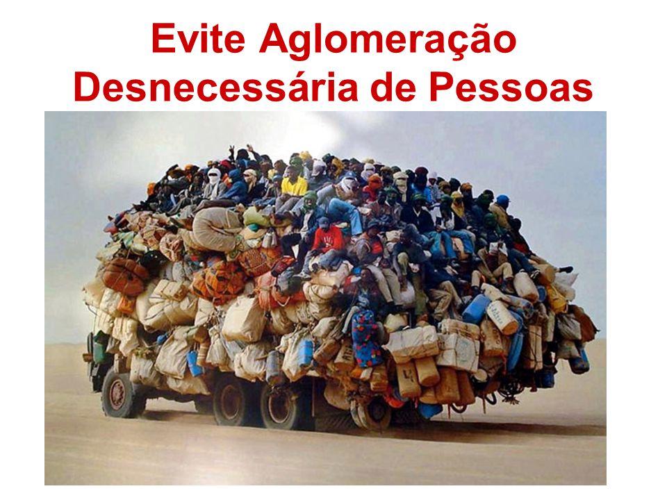 Evite Aglomeração Desnecessária de Pessoas