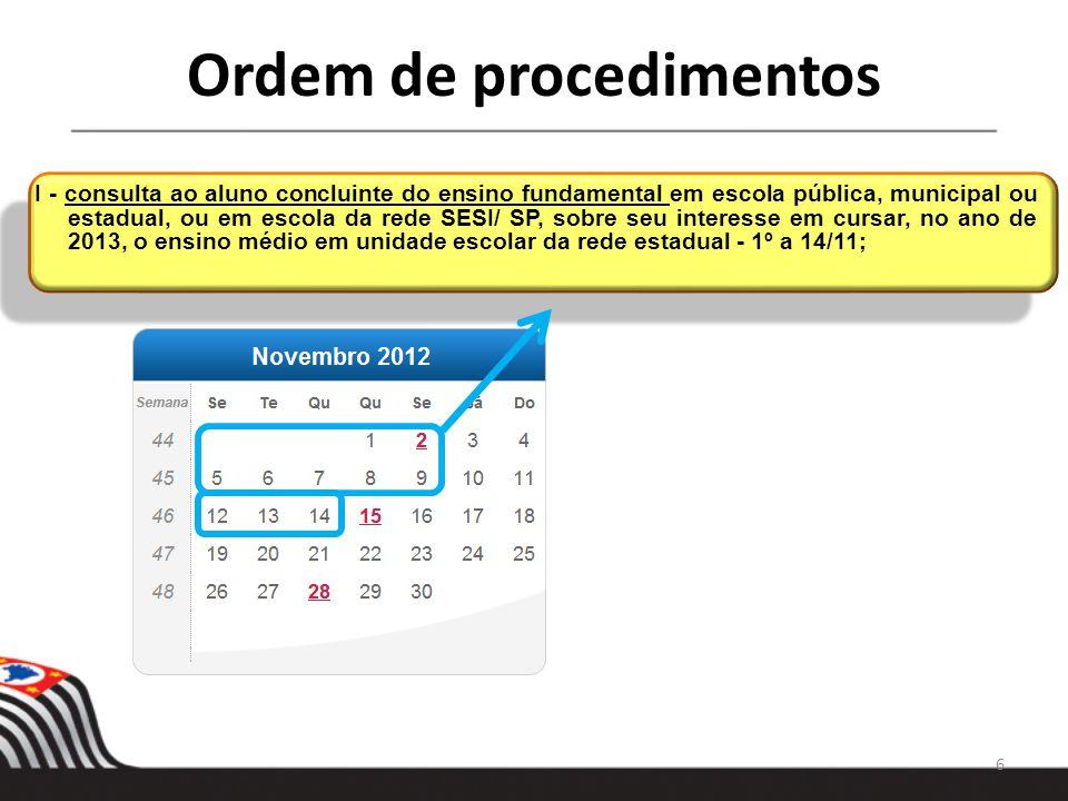 CRONOGRAMA DE 2012 3 a 28/12/2012 - digitação do rendimento escolar individualizado de todos os alunos das escolas estaduais, no Sistema de Cadastro de Alunos; 27