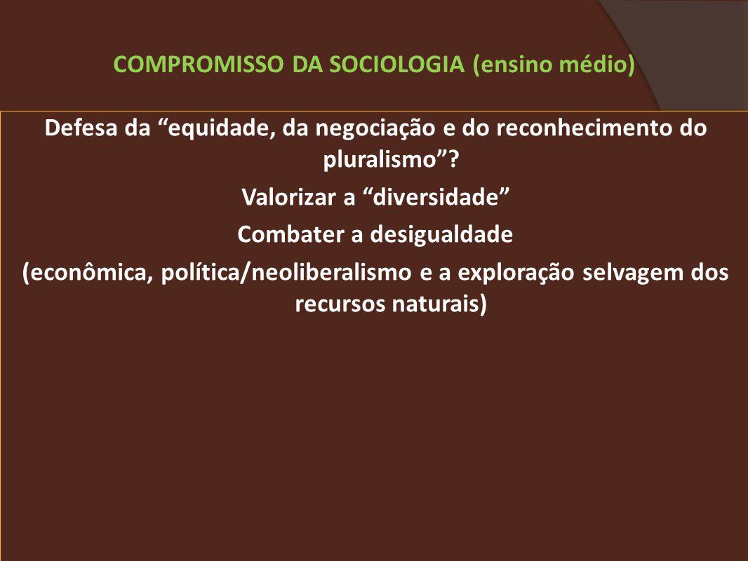 Defesa da equidade, da negociação e do reconhecimento do pluralismo.