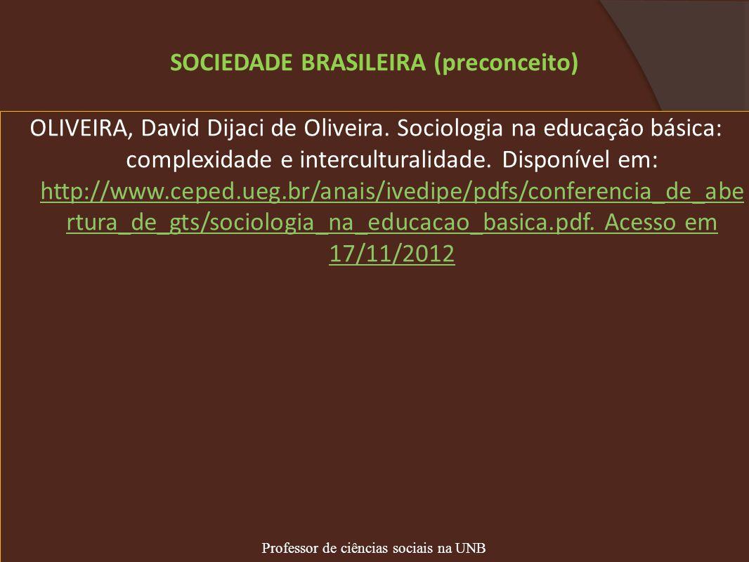 OLIVEIRA, David Dijaci de Oliveira. Sociologia na educação básica: complexidade e interculturalidade. Disponível em: http://www.ceped.ueg.br/anais/ive