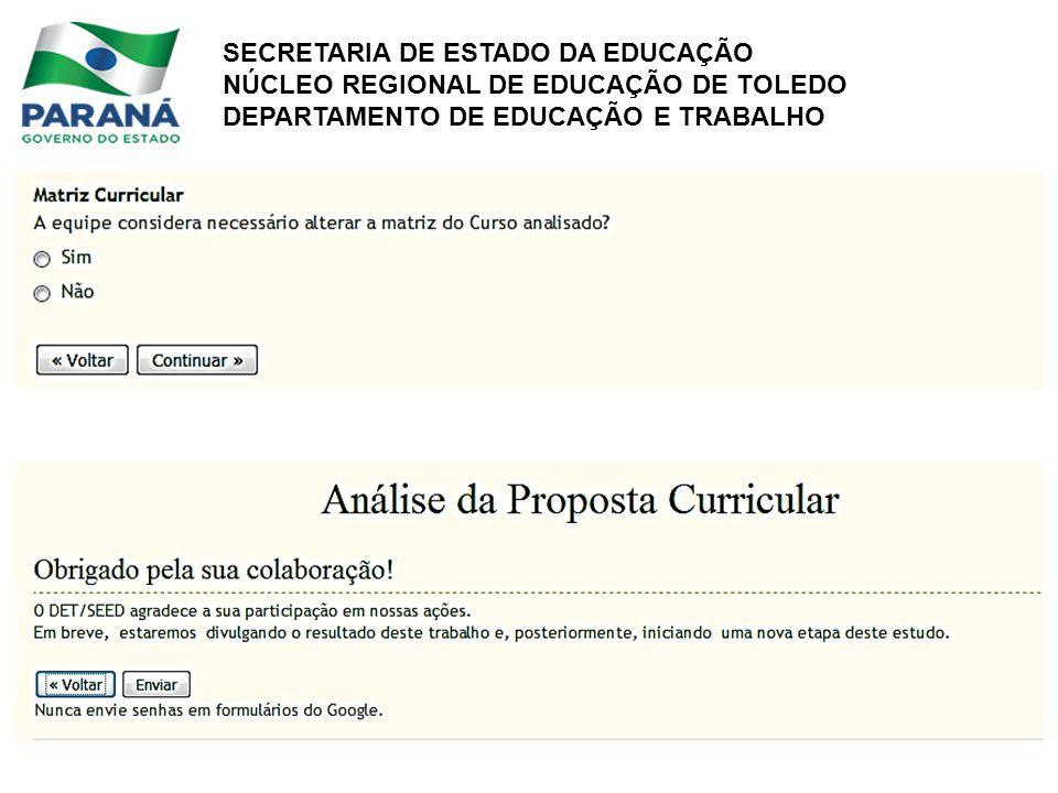 SECRETARIA DE ESTADO DA EDUCAÇÃO NÚCLEO REGIONAL DE EDUCAÇÃO DE TOLEDO DEPARTAMENTO DE EDUCAÇÃO E TRABALHO