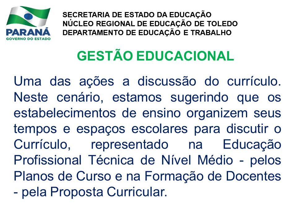 SECRETARIA DE ESTADO DA EDUCAÇÃO NÚCLEO REGIONAL DE EDUCAÇÃO DE TOLEDO DEPARTAMENTO DE EDUCAÇÃO E TRABALHO SECRETARIA DE ESTADO DA EDUCAÇÃO NÚCLEO REGIONAL DE EDUCAÇÃO DE TOLEDO DEPARTAMENTO DE EDUCAÇÃO E TRABALHO Uma das ações a discussão do currículo.
